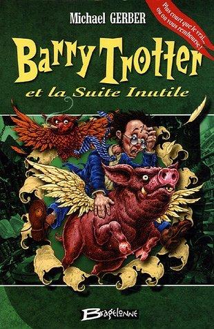 Barry Trotter et la Suite Inutile – Michael Gerber