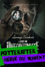 Potterafter: Les Désastreuses aventures des orphelins Baudelaire, la série TV