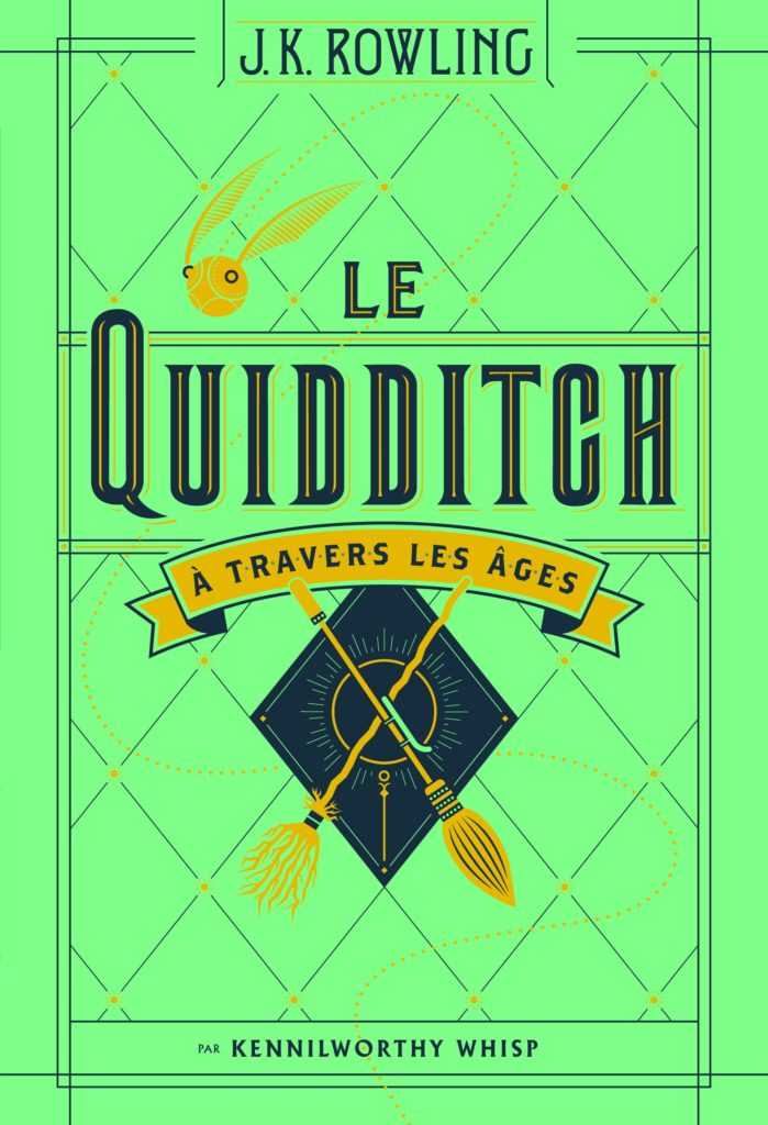 Les quiditch à travers les âges - Gallimard Jeunesse - France 2017