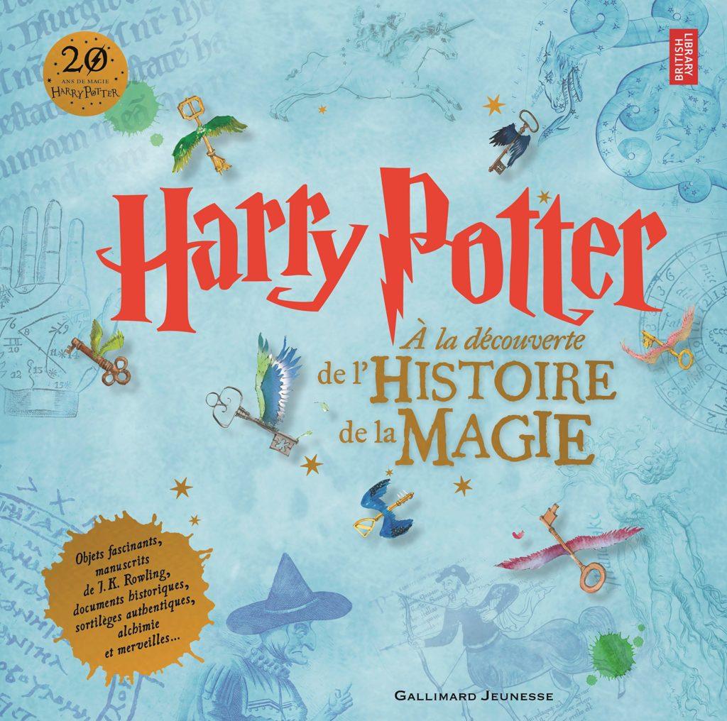 Couverture de Harry Potter : à la découvere de l'histoire de la magie - Gallimard Jeunesse - livre de l'exposition à la British Library
