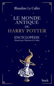 Couverture du livre : Le Monde Antique de Harry Potter, encyclopédie