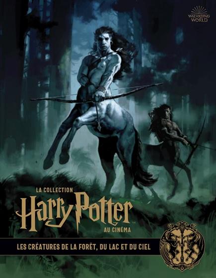 La collection Harry Potter au cinéma, tome 1 : Les créatures de la forêt, du lac et du ciel