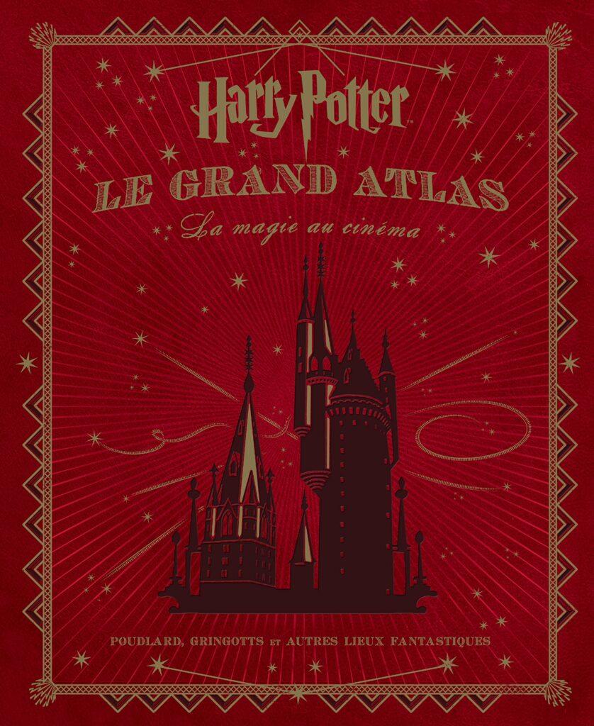 Couverture de Harry Potter : le grand atlas, livre making of sur les décors des films