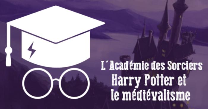 ASPIC ep. 6 : Harry Potter et le médiévalisme