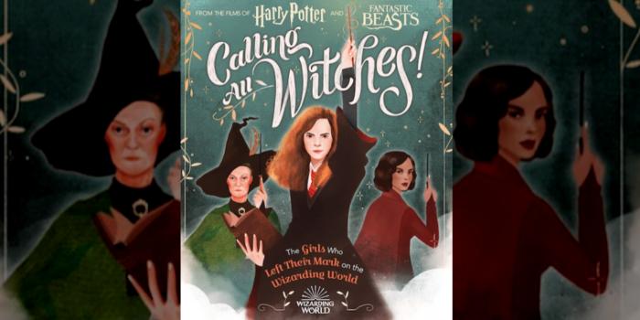 Calling All Witches, un livre consacré aux femmes dans Harry Potter