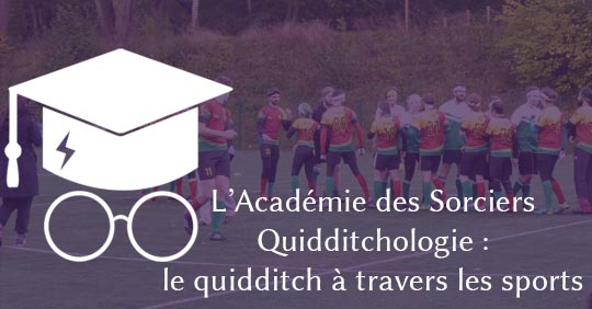 ASPIC ep. 12 – quidditchologie ; le quidditch à travers les sports