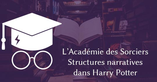 ASPIC ep. 13 : les structures narratives dans Harry Potter