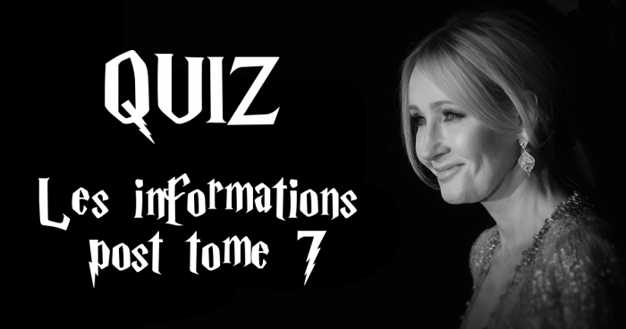 Quiz : les informations Harry Potter post tome 7