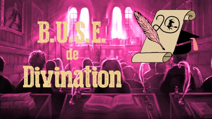 BUSE de Divination – Session 2020