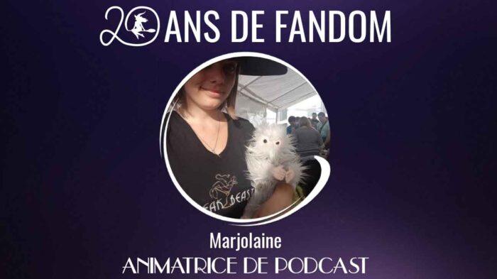 Marjolaine, animatrice de podcasts – 20 ans de fandom ep05