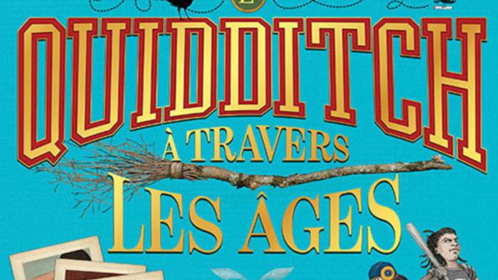 Le Quidditch à travers les âges, l'édition illustrée en français