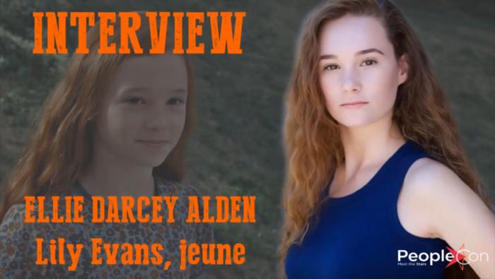 Exclusif : Interview avec Ellie Darcey-Alden (Lily Potter)