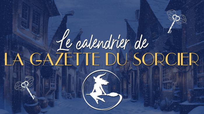 Le calendrier de l'avent Harry Potter 2020 de la Gazette