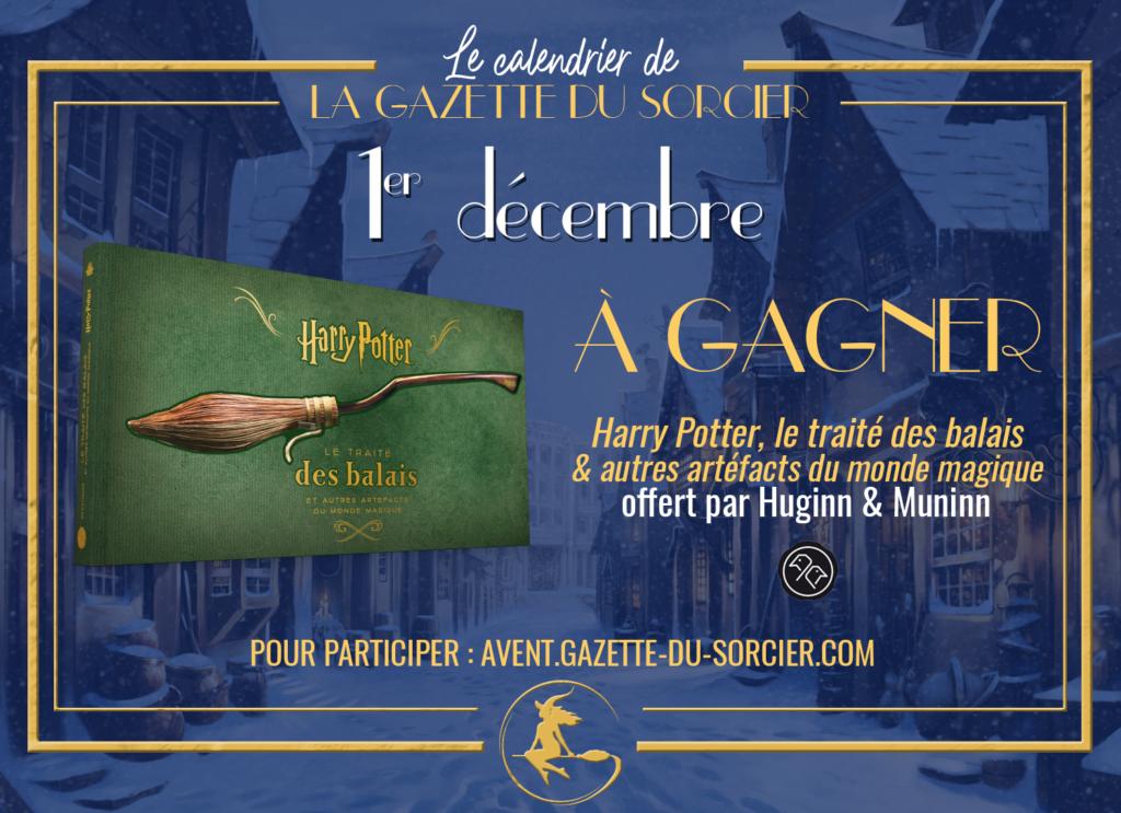 Calendrier de l'avent Harry Potter 2020 de la Gazette du Sorcier - cadeau du 1er Décembre ; le livre Harry Potter Le Traité des Balais & autres artéfacts du monde magique chez Huginn & Muninn