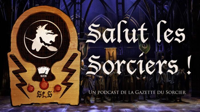 «Salut les Sorciers !» – Épisode 4 – La pièce Harry Potter et l'enfant maudit (critique)