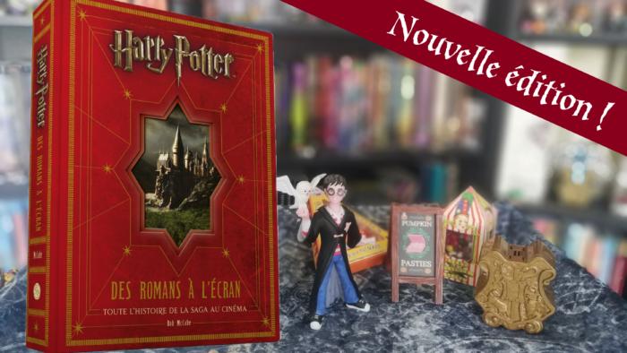 Harry Potter : Des Romans à l'écran – l'édition augmentée en français !